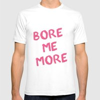 Bore Me More Poster Mens Fitted Tee White SMALL
