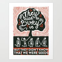 They Tried To Bury Us Art Print
