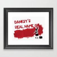 Banksy's Real Name Is...… Framed Art Print