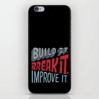 Build it. Break it. Improve it. iPhone & iPod Skin