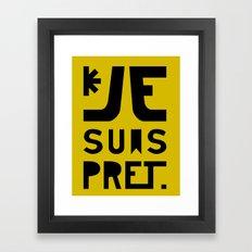 I Am Ready Framed Art Print