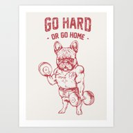 GO HARD OR GO HOME FRENC… Art Print