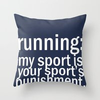 My Sport Is Your Sports … Throw Pillow