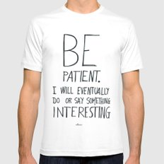 Be patient. SMALL Mens Fitted Tee White