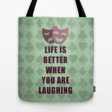 Life is better when you are laughing quote Tote Bag