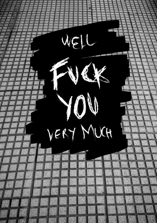 Well Fuck You Very Much Art Print