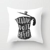Italians Do It Better ! Throw Pillow