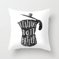 italians do it better ! Throw Pillow