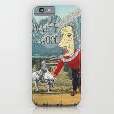 MY LIFE IS GOOD! iPhone 6 Slim Case