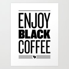 Enjoy Black Coffee – B&W Art Print