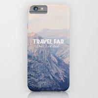 TRAVEL FAR to YOSEMITE  iPhone 6 Slim Case