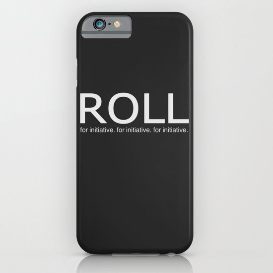 Roll for initiative! iPhone & iPod Case