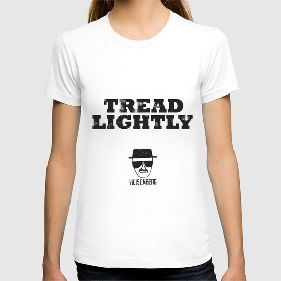 Breaking Bad - Tread Lightly - Heisenberg T-shirt