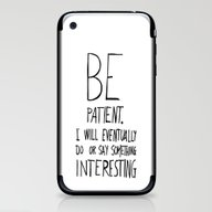 iPhone & iPod Skin featuring Be Patient. by Villaraco