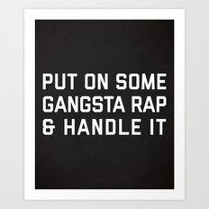 Gangsta Rap Funny Quote Art Print