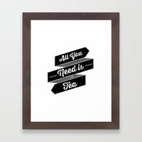 All You Need is Tea Framed Art Print