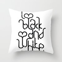 I love black and white Throw Pillow