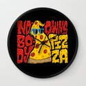 Nobody Owns Pizza! Wall Clock