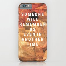 someone will remember us Slim Case iPhone 6s