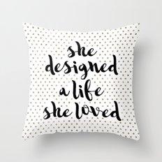 She Designed A Life She … Throw Pillow