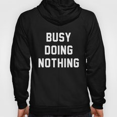 Busy Doing Nothing Hoody