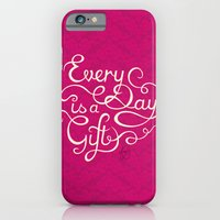 Every Day is a Gift I iPhone 6 Slim Case