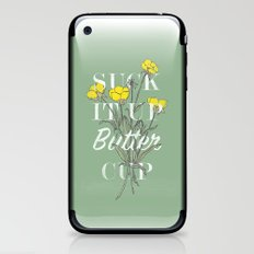 Suck It Up Buttercup iPhone & iPod Skin