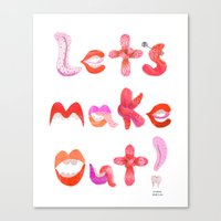 Let's Make Out! Canvas Print