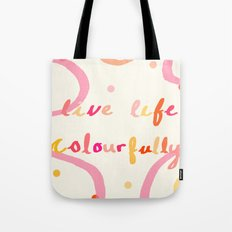 live life colourfully Tote Bag
