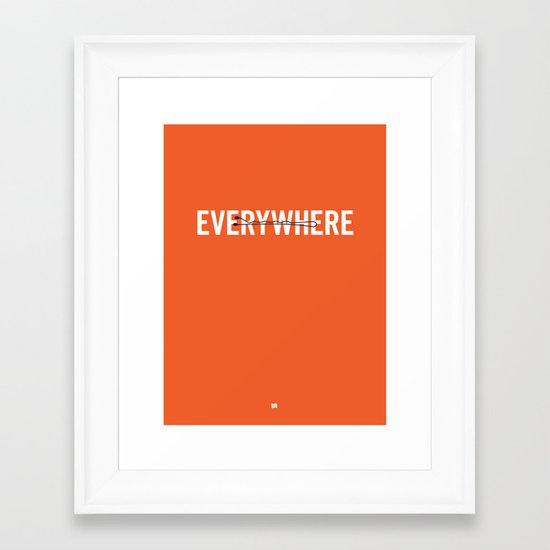 Everywhere. Framed Art Print
