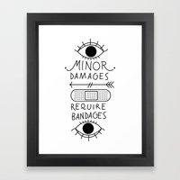 Minor Damages Require Bandages Framed Art Print