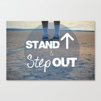 Stand Up and Step Out Canvas Print