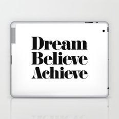 Dream Believe Achieve Laptop & iPad Skin