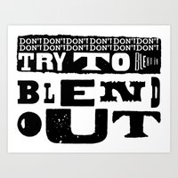 Don't Try To Blend In. B… Art Print