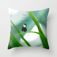 Stop and Breathe - A Reminder Throw Pillow