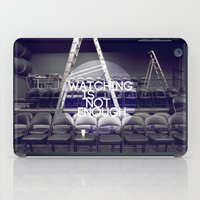 Watching Is Not Enough iPad Case
