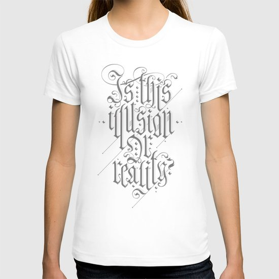 Is This Illusion Or Reality? T-shirt