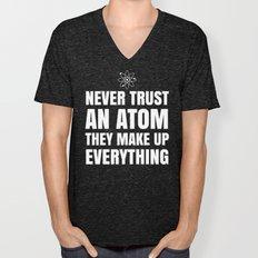 NEVER TRUST AN ATOM THEY… Unisex V-Neck