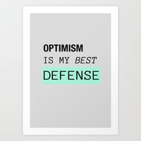 OPTIMISM IS MY BEST DEFE… Art Print
