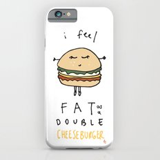 I Feel Fat as a Double Cheeseburger iPhone 6 Slim Case