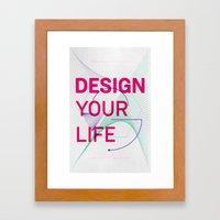 Design Your Life Framed Art Print