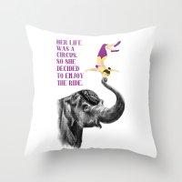 Life Is A Circus Throw Pillow
