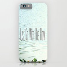 Just Go With the Flow Slim Case iPhone 6s
