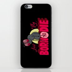 Just a Fly Born to Die iPhone & iPod Skin