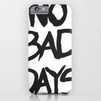 No Bad Days - T iPhone 6 Slim Case