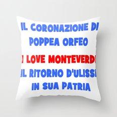 I love Monteverdi Throw Pillow