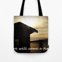 Your Time Will Come Tote Bag