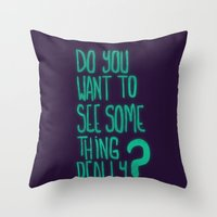 Do You Want To See Throw Pillow