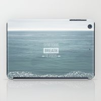 Slow Down, Breath, Re-Focus.  iPad Case