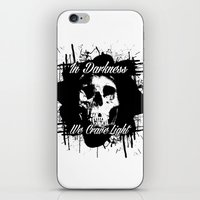 In Darkness, We Crave Li… iPhone & iPod Skin